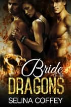 Bride of the Dragons ebook by Selina Coffey