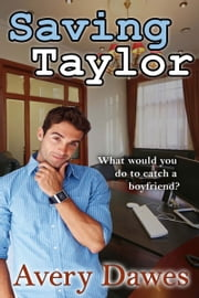 Saving Taylor ebook by Avery Dawes