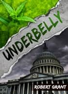 UnderBelly ebook by Robert Grant