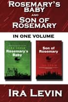 Rosemary's Baby and Son of Rosemary: Collected Edition ebook by Ira Levin