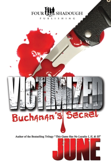 Victimized: Buchanan's Secret ebook by Brooklyn June L.J. Miller