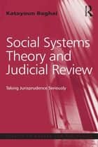 Social Systems Theory and Judicial Review ebook by Katayoun Baghai