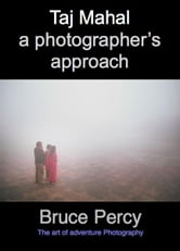 The Taj Mahal - A Photographer's Approach ebook by Bruce Percy