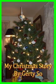 My Christmas Story ebook by Gerty So