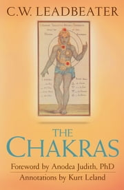 The Chakras ebook by C W Leadbeater,Kurt Leland,Anodea Judith
