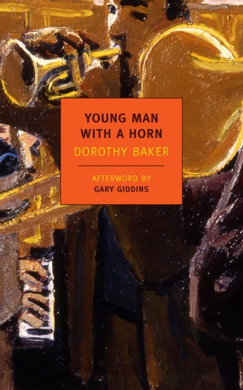 Young Man with a Horn ebook by Gary Giddins,Dorothy Baker