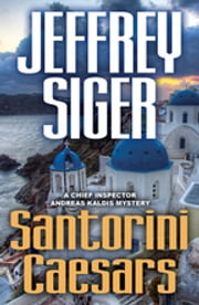 Santorini Caesars - A Chief Inspector Andreas Kaldis Mystery ebook by Jeffrey Siger