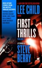 First Thrills: Volume 2 ebook by Lee Child,Stephen Coonts,Heather Graham,Wendy Corsi Staub,Kelli Stanley,Grant McKenzie,Ken Bruen