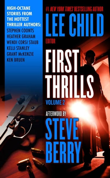 First Thrills: Volume 2 - Short Stories ebook by Stephen Coonts,Heather Graham,Wendy Corsi Staub,Kelli Stanley,Grant McKenzie,Ken Bruen