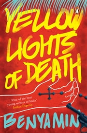 Yellow Lights of Death ebook by Benyamin