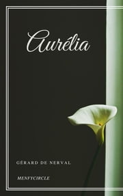 Aurélia ebook by Gérard de Nerval