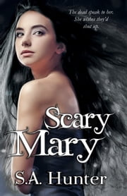 Scary Mary ebook by S.A. Hunter