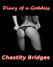 Diary of a Goddess ebook by Chastity Bridges