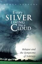 Every Silver Lining Has a Cloud ebook by Scott Stevens