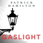 Gaslight audiobook by Patrick Hamilton