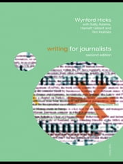 Writing for Journalists ebook by Wynford Hicks,Sally Adams,Harriett Gilbert,Tim Holmes