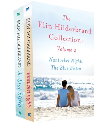 The Elin Hilderbrand Collection: Volume 2 - Nantucket Nights and The Blue Bistro eBook by Elin Hilderbrand