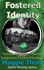 Fostered Identity ebook by Maggie Thom