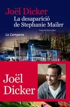La desaparició de Stephanie Mailer eBook by Joël Dicker