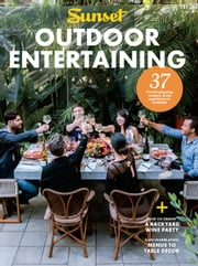 SUNSET Outdoor Entertaining ebook by The Editors of Sunset