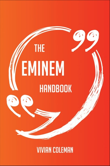 The Eminem Handbook - Everything You Need To Know About Eminem ebook by Vivian Coleman