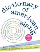 Dictionary of American Slang 4e ebook by Barbara Ann Kipfer, Robert L. Chapman