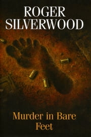 Murder in Bare Feet ebook by Roger Silverwood