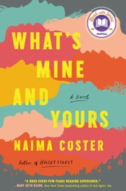 What's Mine and Yours e-kirjat by Naima Coster
