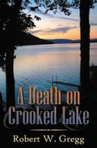 A Death on Crooked Lane ebook by Robert W. Gregg