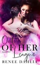 Out of Her League - Kapow, #1 ebook by Renee Dahlia