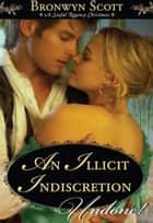 An Illicit Indiscretion (Mills & Boon Historical Undone) ebook by Bronwyn Scott