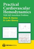 Practical Cardiovascular Hemodynamics ebook by D. Luke Glancy, MD,Elias B. Hanna, MD