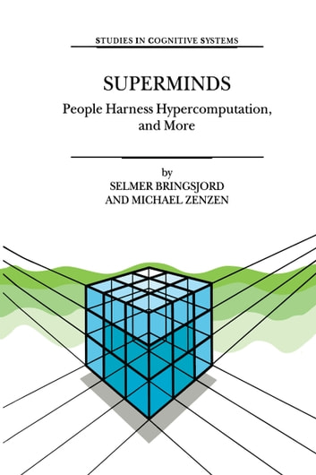 Superminds - People Harness Hypercomputation, and More ebook by Selmer Bringsjord,M. Zenzen