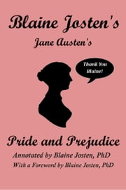 Blaine Josten's Jane Austen's Pride and Prejudice (Annotated) ebook by Blaine Josten,Jane Austen