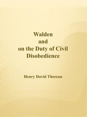 Walden and on the Duty of Civil Disobedience ebook by Henry David Thoreau,Henry David Thoreau