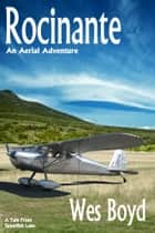 Rocinante - An Aerial Adventure ebook by Wes Boyd
