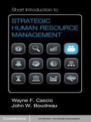 Short Introduction to Strategic Human Resource Management ebook by Professor Wayne F. Cascio,Professor John W. Boudreau