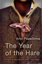 The Year of the Hare ebook by Arto Paasilinna