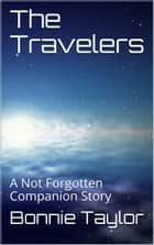 The Travelers ebook by Bonnie Taylor