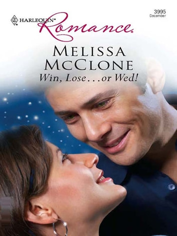 Win, Lose...or Wed! ebook by Melissa McClone