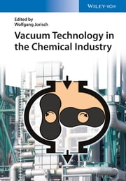 Vacuum Technology in the Chemical Industry ebook by Wolfgang Jorisch