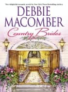 Country Brides: A Little Bit Country\Country Bride ebook by Debbie Macomber