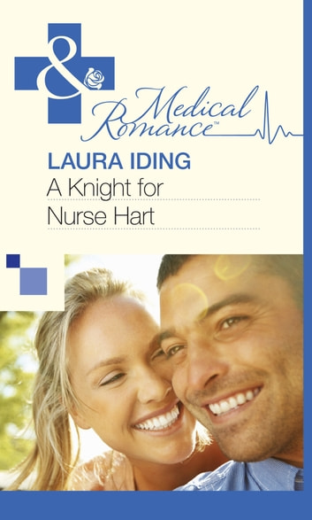 A Knight for Nurse Hart (Mills & Boon Medical) ebook by Laura Iding