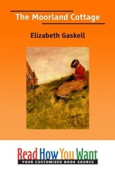 The Moorland Cottage ebook by Gaskell Elizabeth