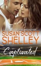 CAPTIVATED ebook by Susan Scott Shelley