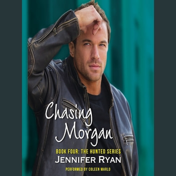 Chasing Morgan - Book Four: The Hunted Series audiobook by Jennifer Ryan
