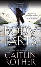 Body Parts ebook by Caitlin Rother
