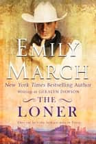 THE LONER ebook by Emily March