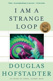 I Am a Strange Loop ebook by Douglas R Hofstadter