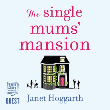 The Single Mums' Mansion audiobook by Janet Hoggarth